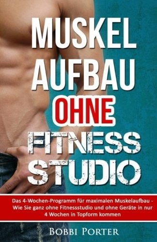 Muskelaufbau ohne Fitnessstudio